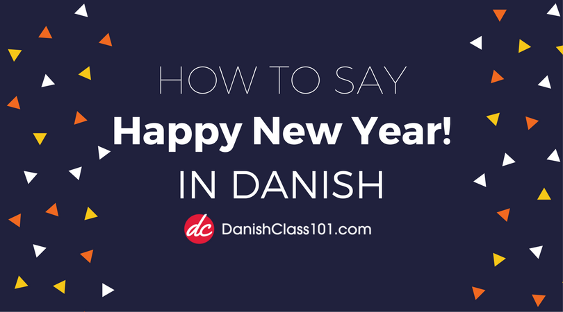 How to Say Happy New Year in Danish