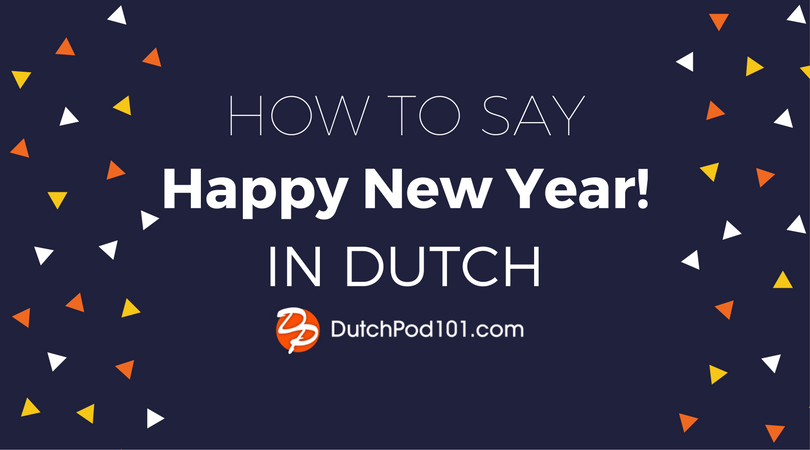 How to Say Happy New Year in Dutch