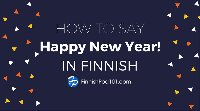 How to Say Happy New Year in Finnish