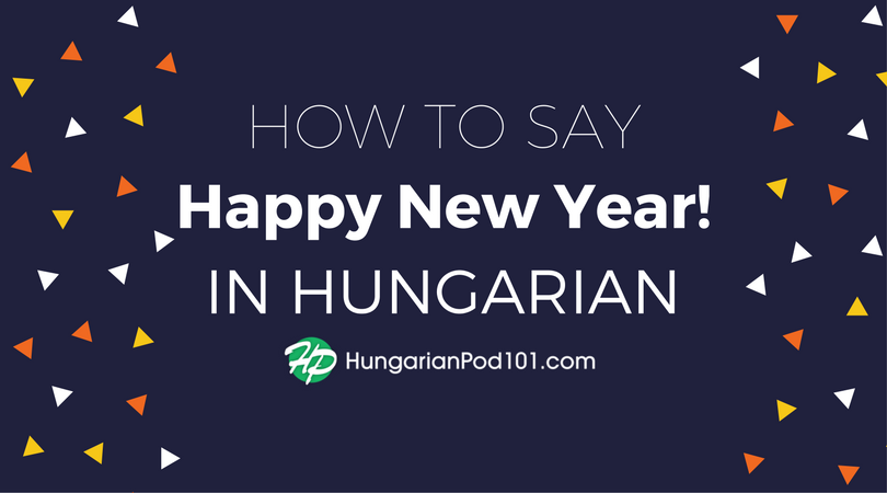 How to Say Happy New Year in Hungarian