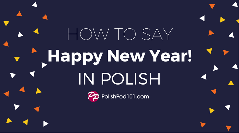 How to Say Happy New Year in Polish