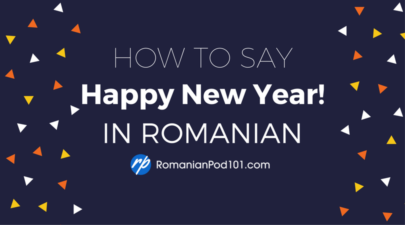 How to Say Happy New Year in Romanian