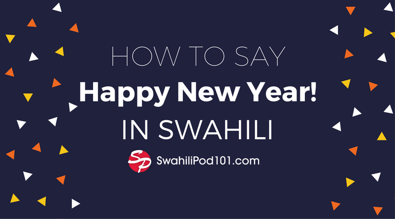 How to Say Happy New Year in Swahili
