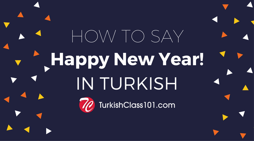 How to Say Happy New Year in Turkish