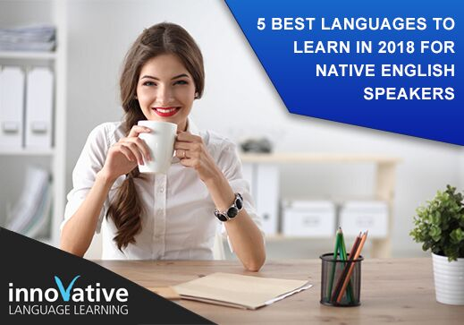5 Best Languages to Learn in 2018 for Native English Speakers