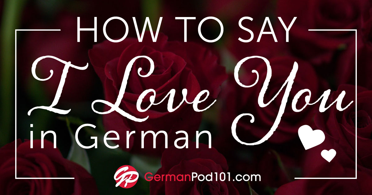 How to Say I Love You in German - Romantic Word List