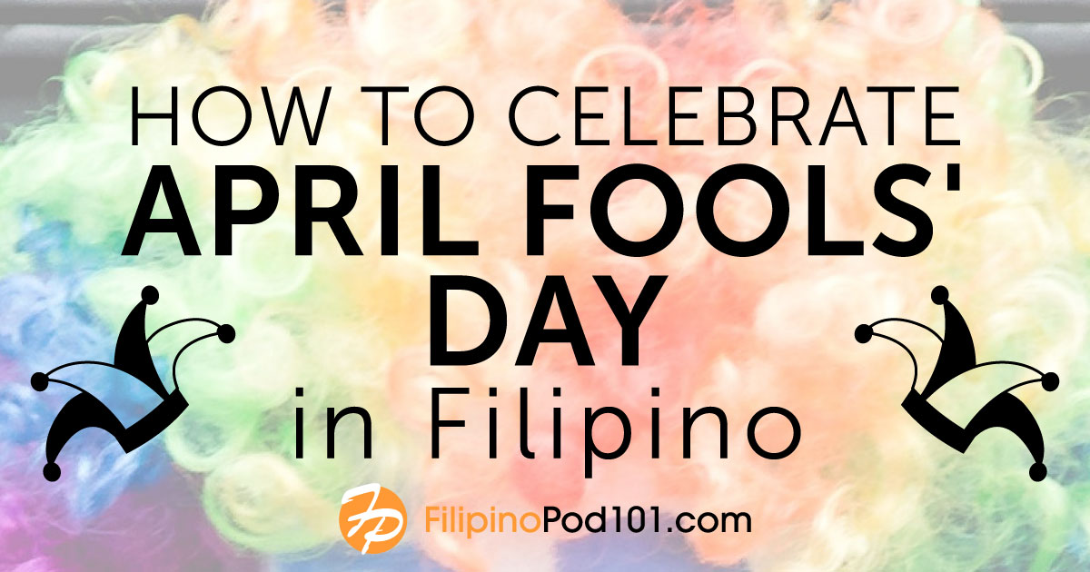 How to Celebrate April Fools' Day in Filipino!