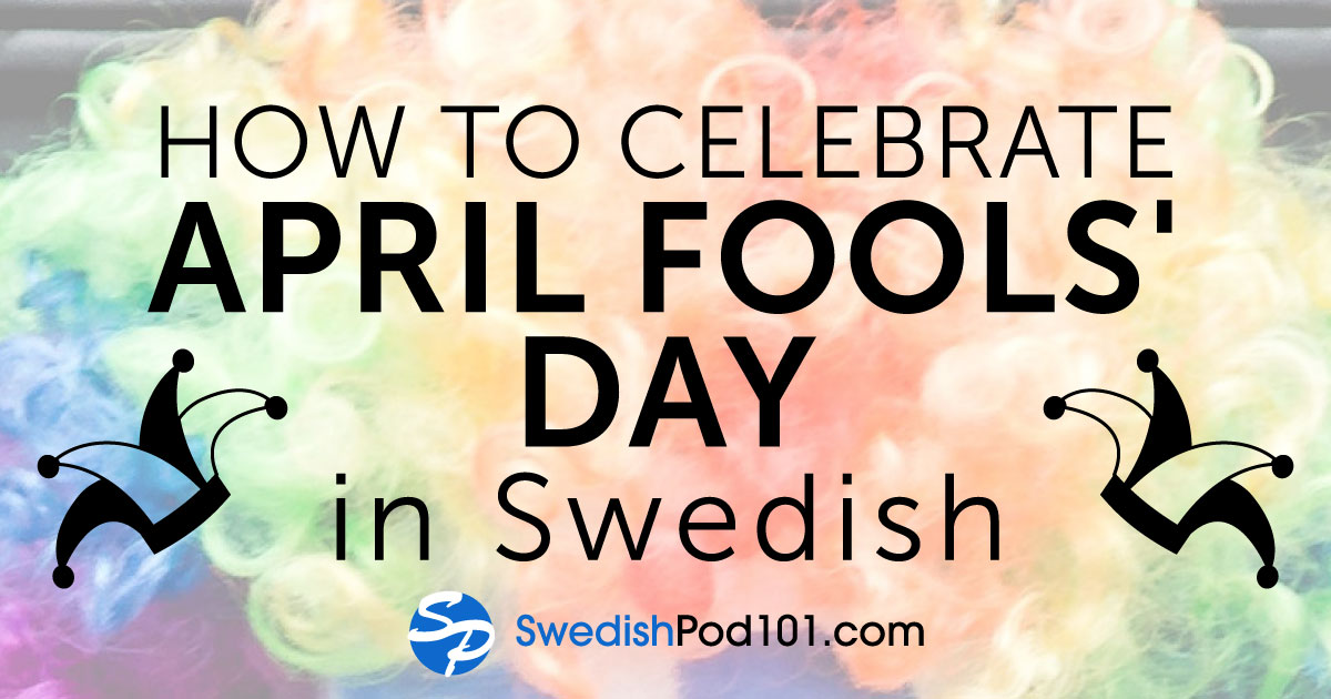 How to Celebrate April Fools' Day in Swedish!