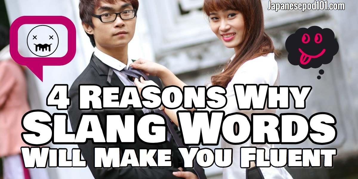 reasons to learn japanese slang words