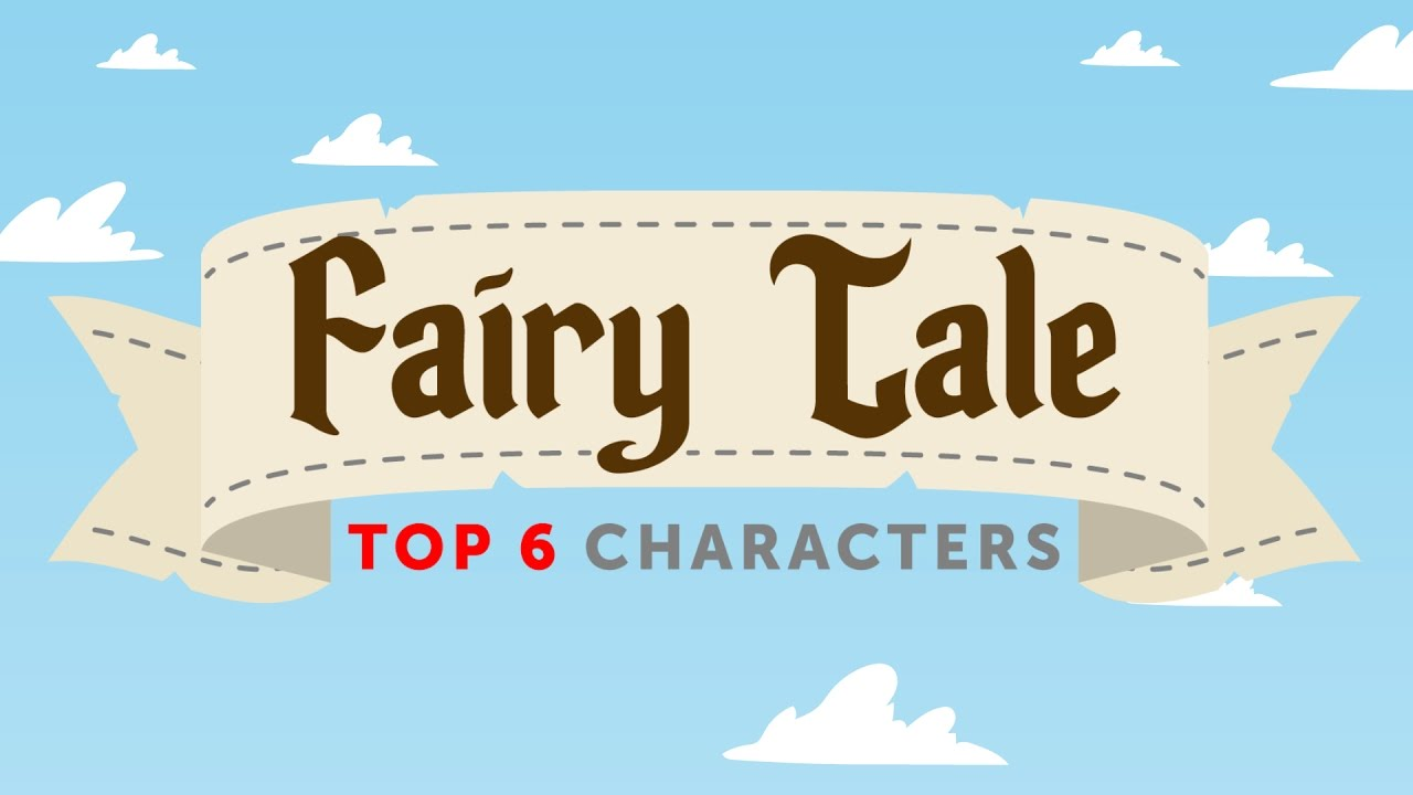 Top 6 Fairy Tale Stories and Characters in English