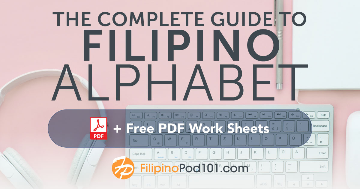 The Only Filipino Pronunciation Guide You'll Ever Need