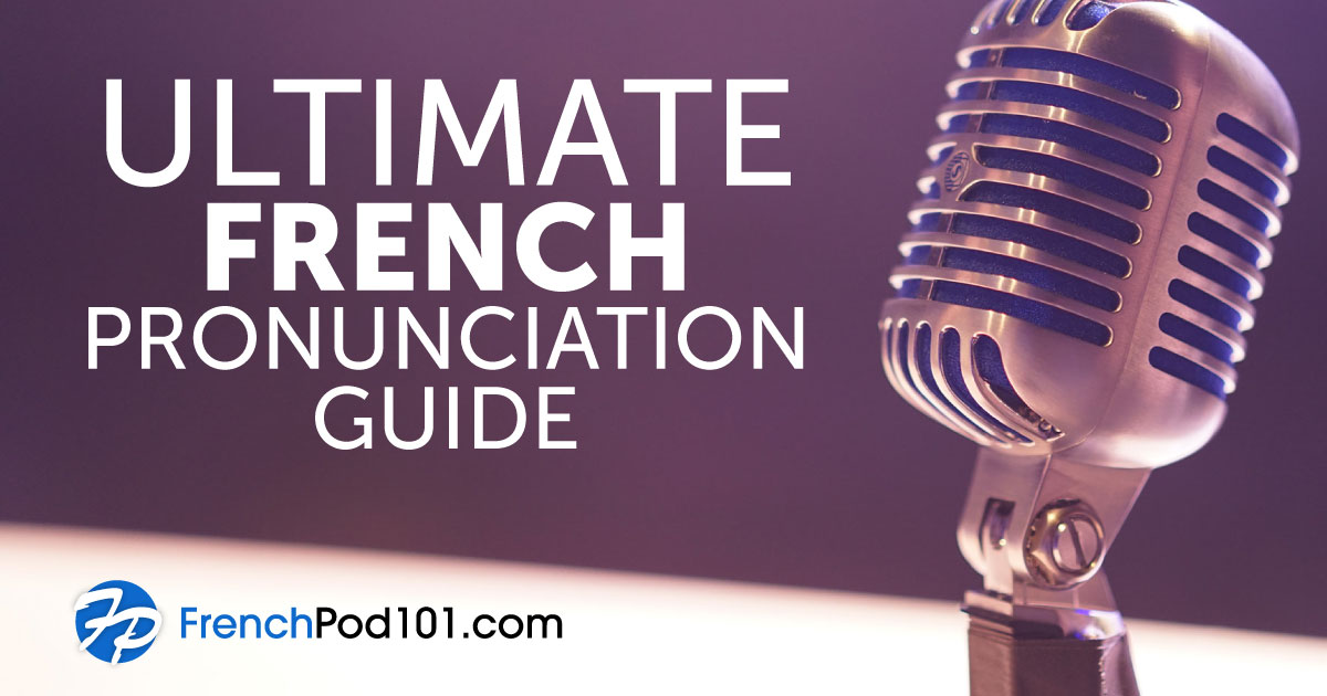 The Only French Pronunciation Guide You'll Ever Need