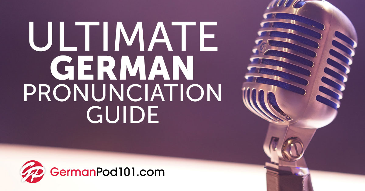 The Only German Pronunciation Guide You'll Ever Need