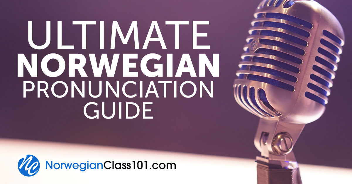 The Only Norwegian Pronunciation Guide You'll Ever Need