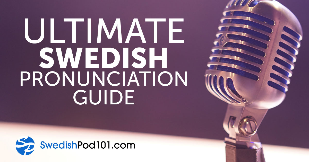 The Only Swedish Pronunciation Guide You'll Ever Need