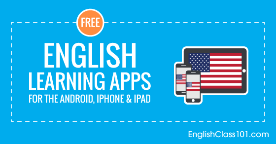 Free English Language Apps for iPhone & Android - EnglishClass101