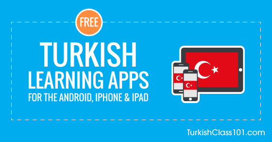 Free Turkish Language Apps for iPhone & Android - TurkishClass101