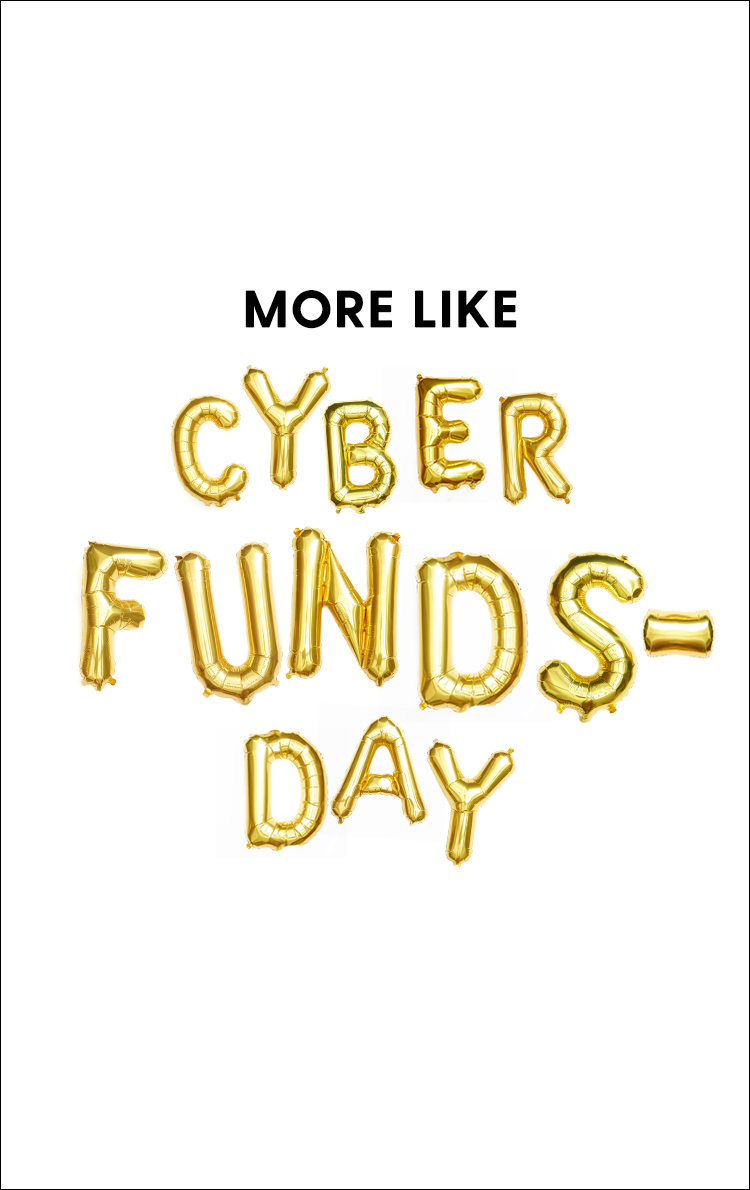 More like Cyber Funds-day
