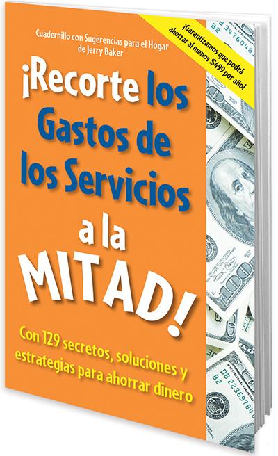 ¡Recorte los Gastos de los Servicios a la Mitad!