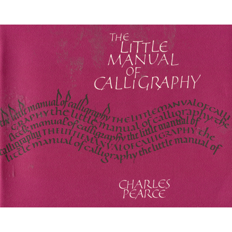 Little Manual of Calligraphy / Pearce