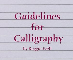 Reggie Ezell Guidelines for Calligraphy