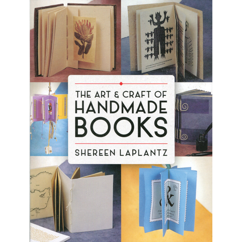 Art and Craft of Handmade Books, The  / LaPlantz