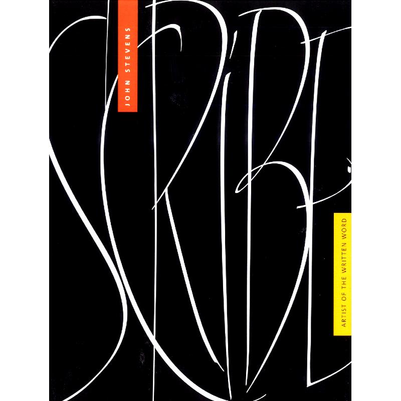 John Stevens SCRIBE: Artist of the Written Word