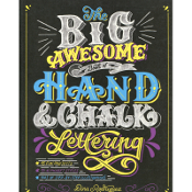 Big Awesome Book of Hand & Chalk Lettering / Rodriguez
