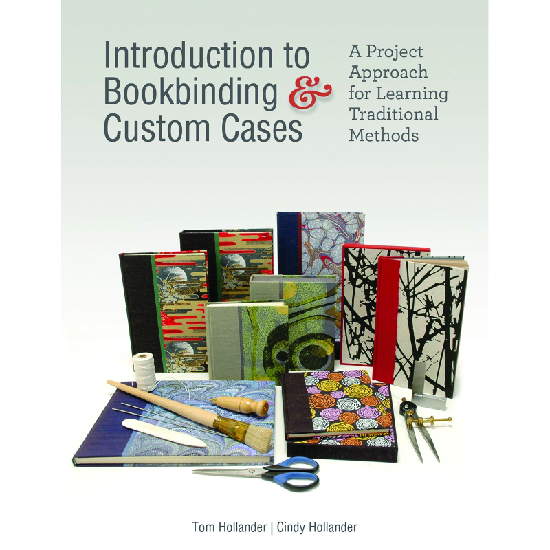 Introduction to Bookbinding & Custom Cases /Hollander & Hollander