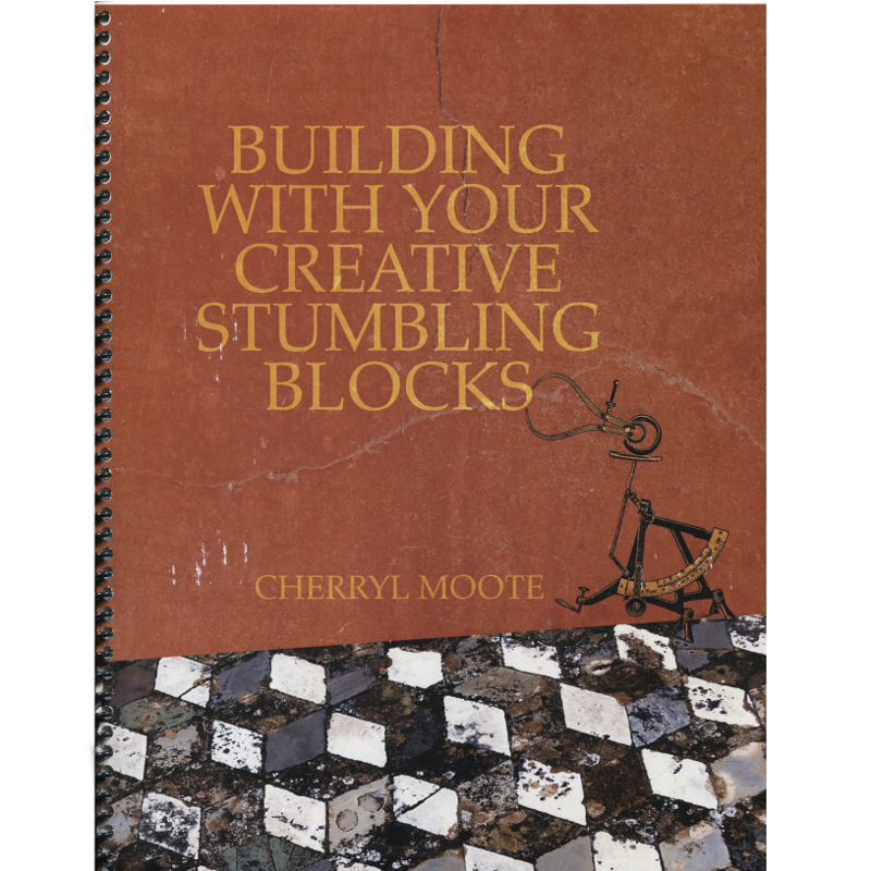 Building With Your Creative Stumbling Blocks /Moote