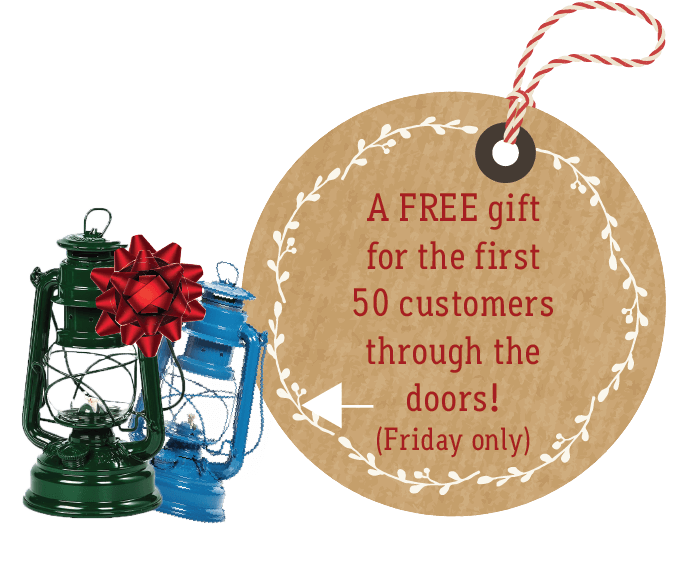 A FREE gift for the first 50 customers through the doors! (friday only)