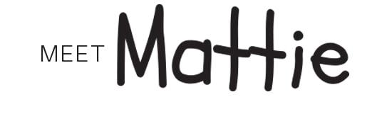 Meet Mattie