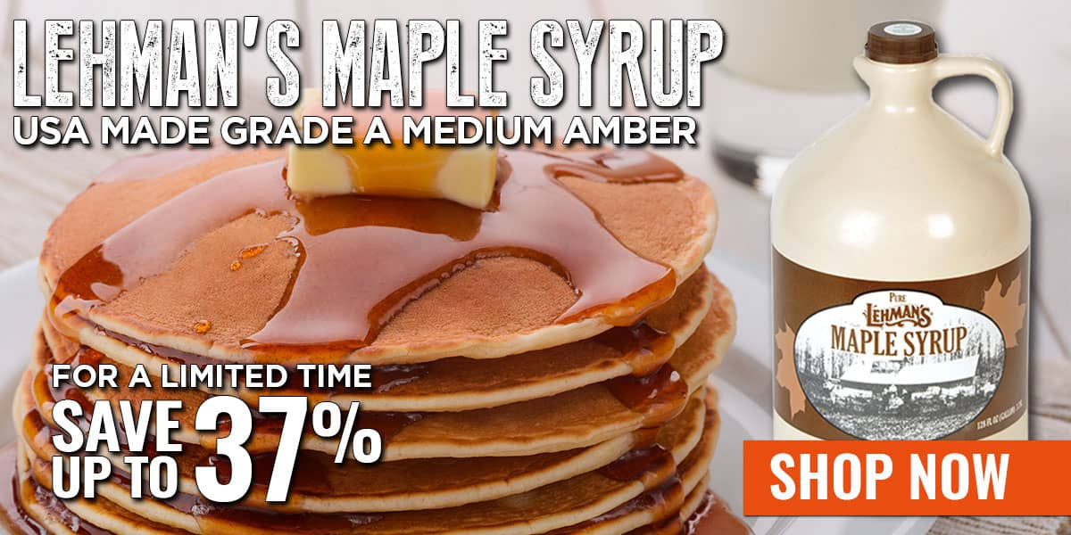 SAVE UP TO 37% ON LEHMAN'S MAPLE SYRUP