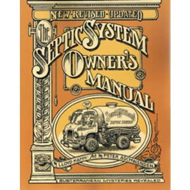 The Septic System Owner's Manual: Subterranean Mysteries Revealed