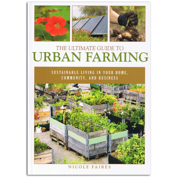 The Ultimate Guide to Urban Farming Book