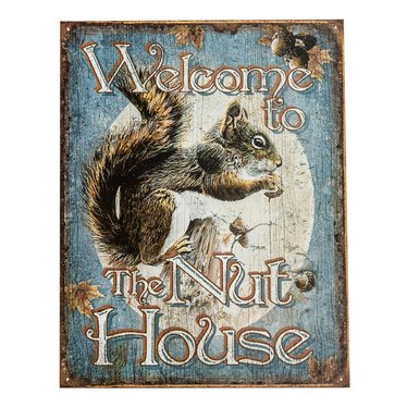 Welcome To The Nut House Sign