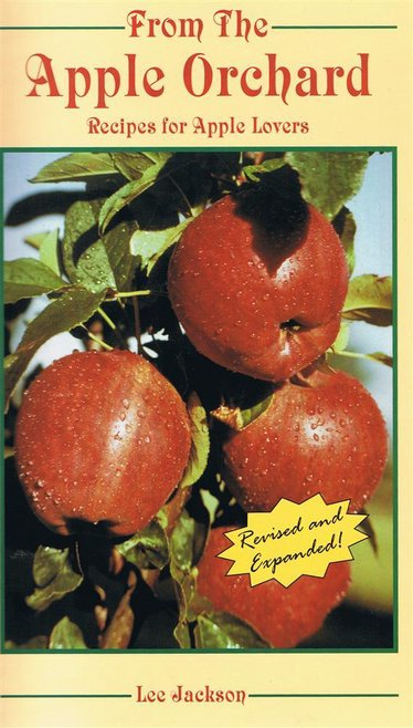 From the Apple Orchard: Recipes for Apple Lovers