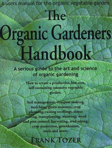 The Organic Gardener's Handbook