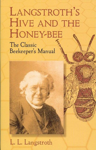 Langstroth's Hive and the Honey;Bee Book
