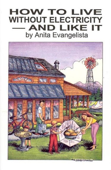 How to live without electricity - and like it Book