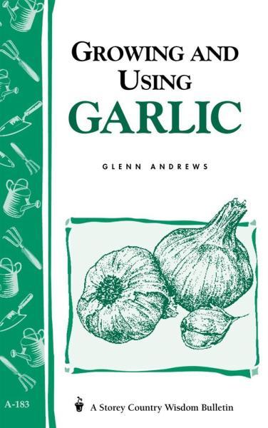 Growing and Using Garlic Book