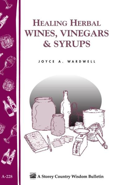 Healing Herbal Wines, Vinegars and Syrups Book