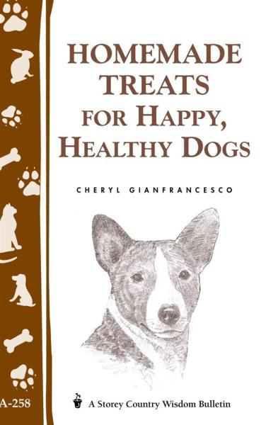 Homemade Treats for Happy- Healthy Dogs Book