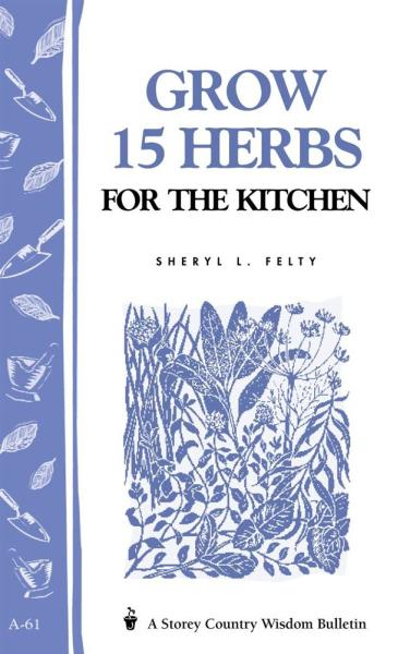 Grow 15 Herbs for the Kitchen Book