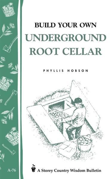 Build Your Own Underground Root Cellar Book