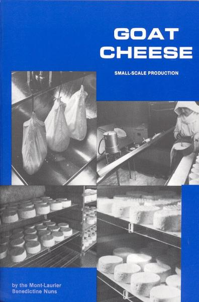 Goat Cheese: Small Scale Production Book