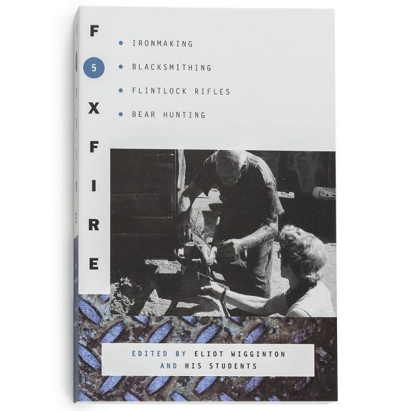 The Foxfire Books - Volume 5