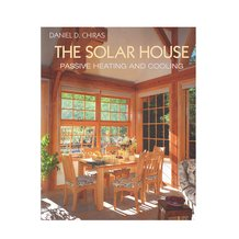 The Solar House: Passive Heating and Cooling Book