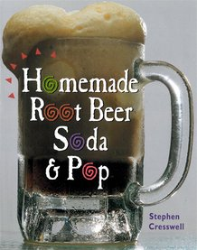 Homemade Root Beer, Soda and Pop Book