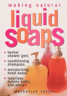 Making Natural Liquid Soaps Book
